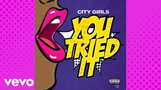 Download City Girls - You Tried It (Lyric Video) Mp3 and Videos