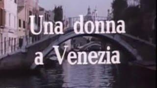 UNA DONNA A VENEZIA  (1986) DI S. BOLCHI  CON L.MASSARI,A.GALIENA,E.S.RICCI