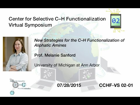 CCHF-VS 2.1 | Prof. Sanford: New Strategies for the C–H Functionalization of Aliphatic Amines