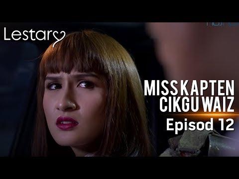Lestary | Miss Kapten Cikgu Waiz | Episod 12