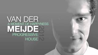 Van der Meijde - A Moment Of Happyness (Original Mix)