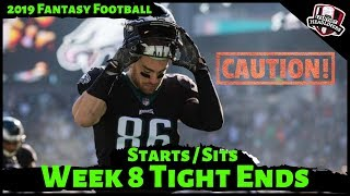 2019 Fantasy Football Advice - Week 8 Tight Ends- Start or Sit? Every Match Up