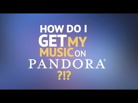 How Do I Get My Music on Pandora?