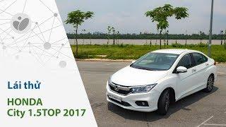 Lái thử và cảm nhận Honda City 1.5TOP 2017