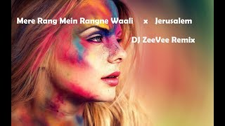 Mere Rang Mein Rangne Waali x Jerusalem   DJ ZeeVee Remix