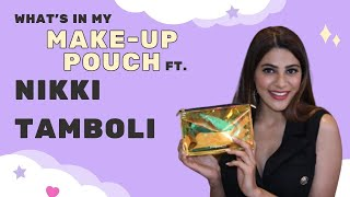What's In My Make-up pouch ft. Bigg Boss 14's Nikki Tamboli |Exclusive|