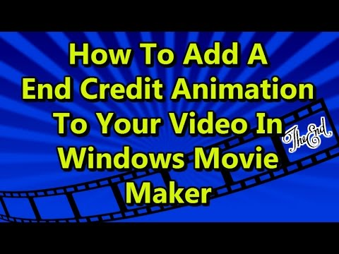 How to add a End Credit Animation to your Video in Windows Movie Maker