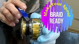 Switching to braided line?  Prep your spool.