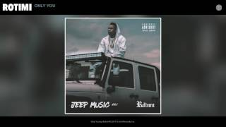 Rotimi - Only You (Audio)