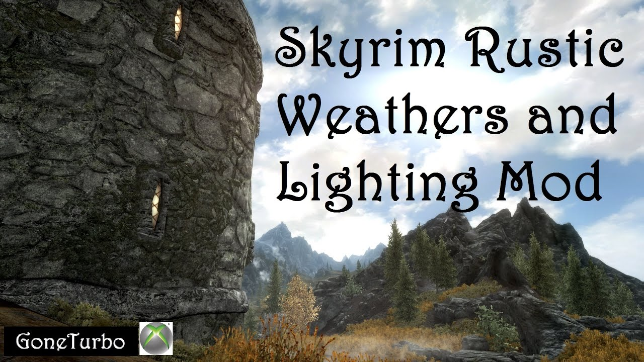 skyrim rustic weathers and lighting mod youtube