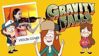 Gravity Falls Main Theme - (Anastasia Soina violin)