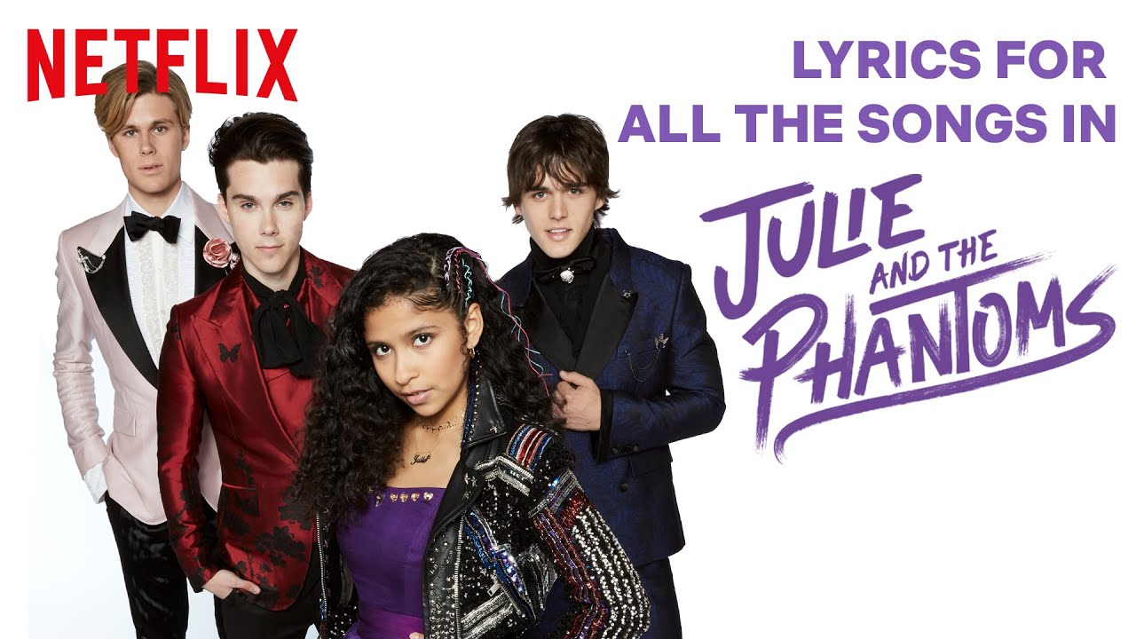 All Of The Songs From Julie And The Phantoms Lyric Video Compilation Netflix Futures Youtube