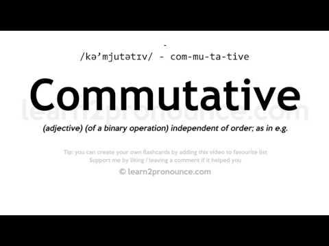 Commutative pronunciation and definition