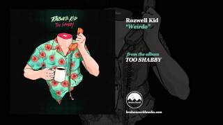 Rozwell Kid - Weirdo