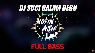 DJ Suci Dalam Debu (Original Remix Full Bass Terbaru 2019)
