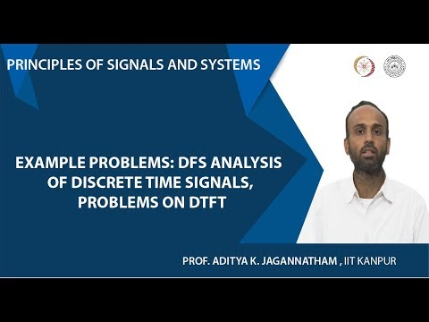 Lec 62 | Example Problems: DFS Analysis of Discrete Time Signals, Problems on DTFT