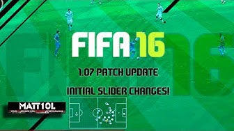 FIFA 16 | 1.07 Patch Update | Initial Slider Changes!
