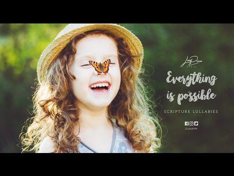 Everything Is Possible (Lyric Video) // Hidden In My Heart, vol. 2 // Scripture Lullabies