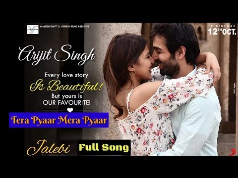 Arijit Singh | Mera Pyar Tera Pyar | Full Song | Jalebi Movie | 2018 | New Song | Live