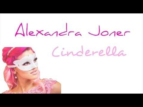 Alexandra Joner - Cinderella (Lyrics)