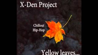 X Den Project Yellow leaves