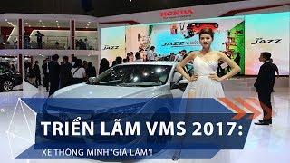 Triển lãm VMS 2017: Xe thông minh 'giá lâm'! | VTC1