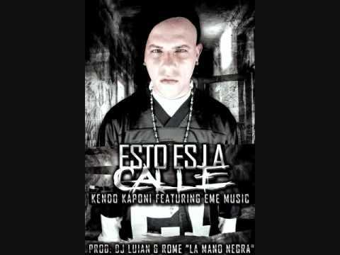 Esto Es La Calle - Kendo Kaponi Ft. Eme Music