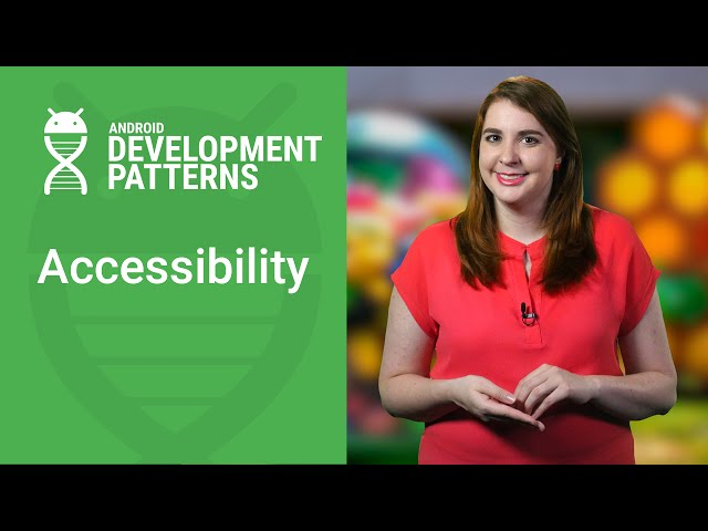 Making Apps Accessible (Android Development Patterns Ep 10)