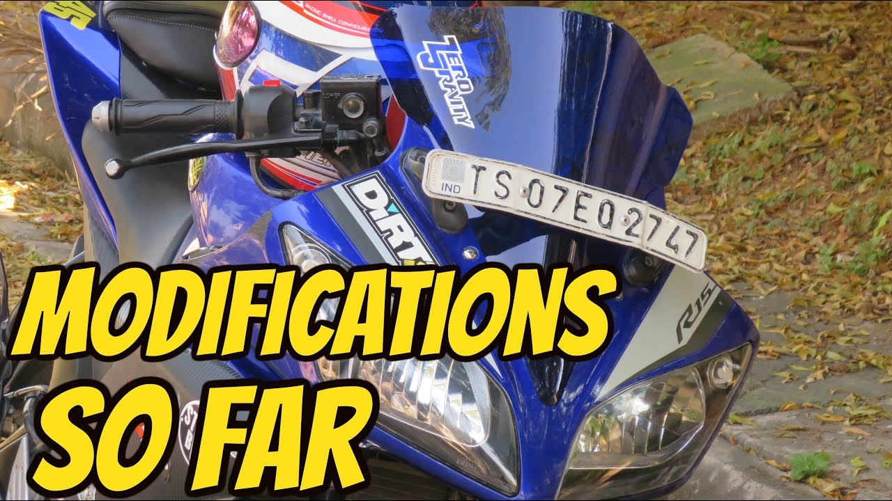 YAMAHA R15 MODIFICATIONS SO FAR...