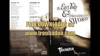 8) Songs of DELIVERANCE ~ The Easy Yoke & The Two-Edged SWord - DISC 3