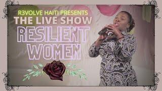 The LIVE Show: Resilient Women - R3VOLVE HAITI