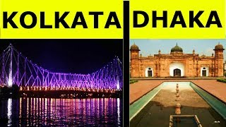 Kolkata vs Dhaka Full City Comparison Unbiased 2018 | Dhaka vs Kolkata | Kolkata vs Dhaka city 2018