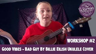 FAY - Good Vibes - Bad Guy By Billie Eilish Ukulele Cover