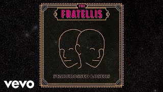 The Fratellis - Starcrossed Losers (Official Audio)
