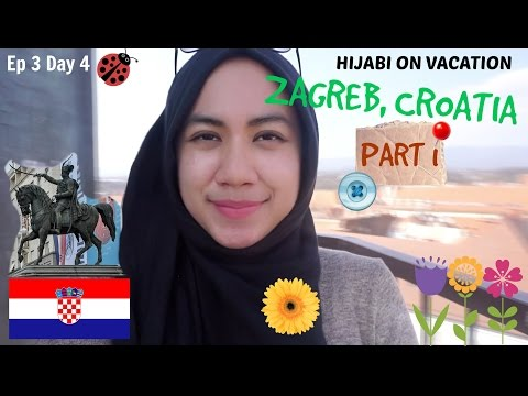 Hijabi on Vacation: Ep 3 Day 4 - Zagreb, Croatia (Day 1)