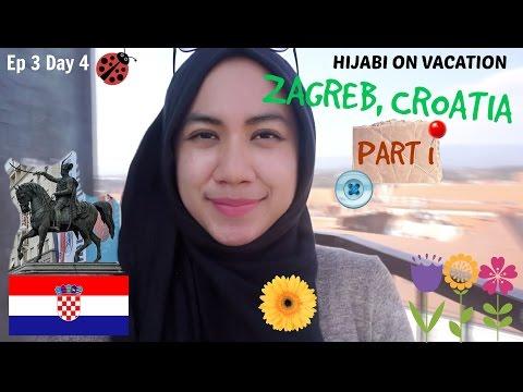 Hijabi on Vacation: Ep 3 Day 4 - Zagreb, Croatia (Day 1)