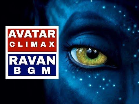 AVATAR CLIMAX WITH RAVAN BGM