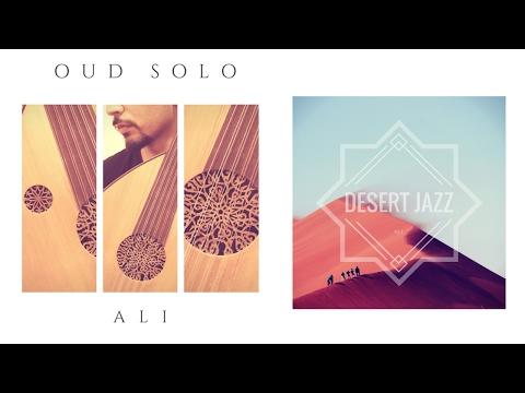 Ali Oud Solo - Desert Jazz