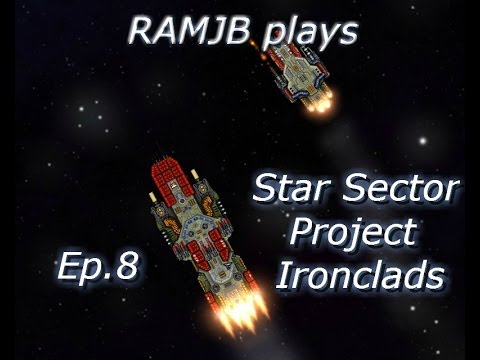 Star Sector (Project Ironclads) Ep.8: Carrier escort