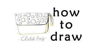 HOW TO DRAW BAG - CLUTCH