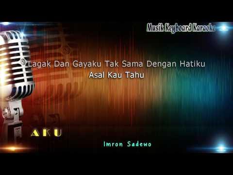 Imron Sadewo - Aku Karaoke Tanpa Vokal