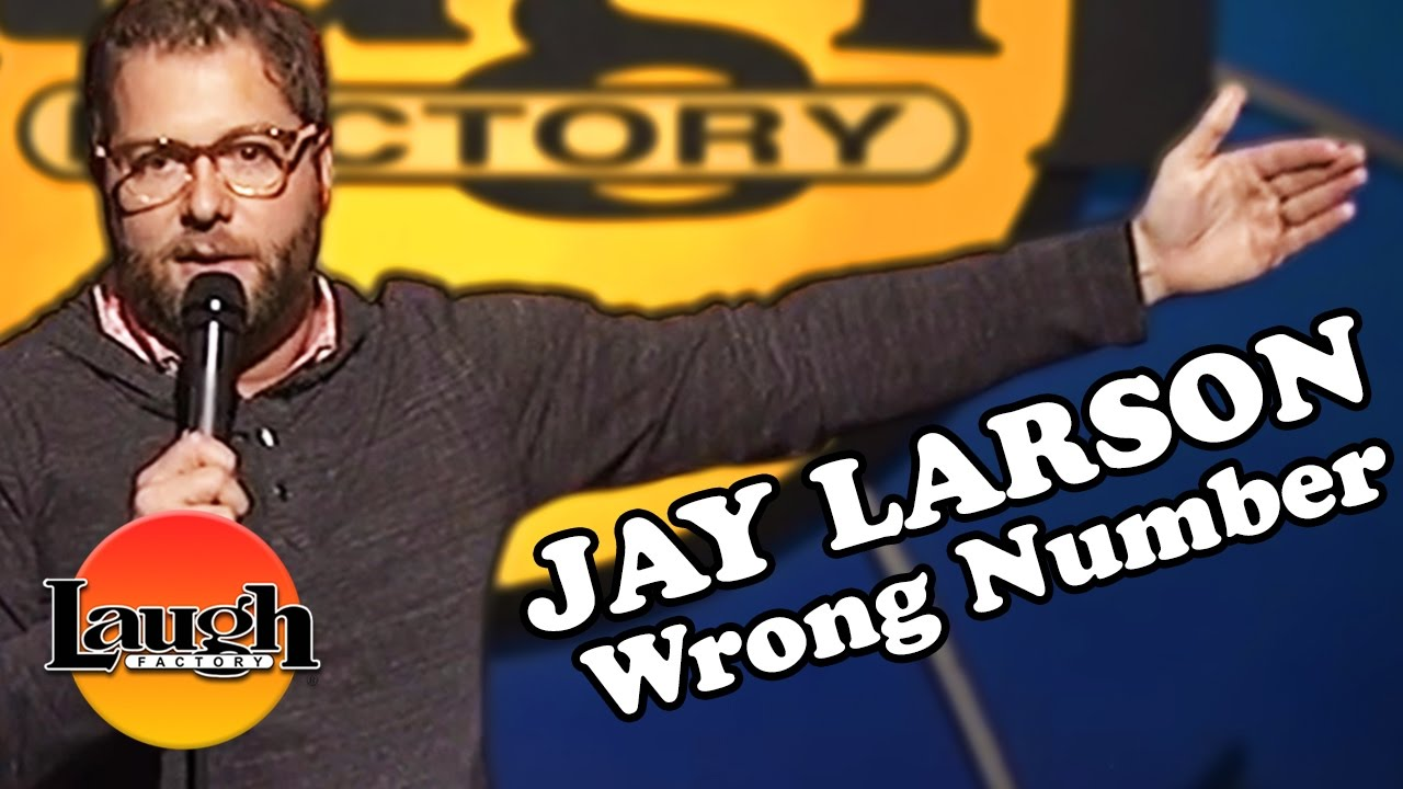Funny Meme For Wrong Number : Jay larson wrong number stand up comedy youtube
