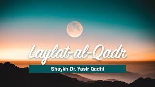 Reality of Laylat-al-Qadr | Shaykh Dr. Yasir Qadhi