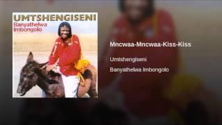 Mncwaa-Mncwaa-Kiss-Kiss