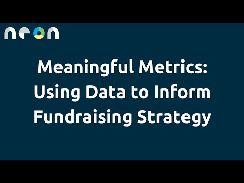 Meaningful Metrics: Using Data to Inform Fundraising Strategy