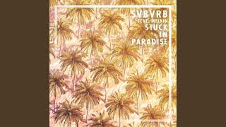 Stuck in Paradise (feat. Melkin)