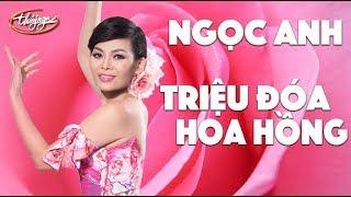 Triệu Đóa Hoa Hồng (Lời Việt: Trung Kiên) - Ngọc Anh