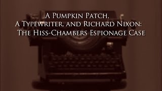 A Pumpkin Patch, A Typewriter, And Richard Nixon - Episode 2