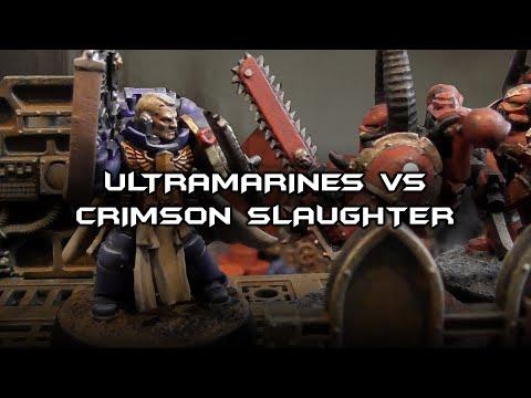 Warhammer 40,000 Battle Report - Ultramarines Vs Crimson Slaughter