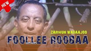 New Oromo Music - FOOLLEE ROOBAA - Zarihun Wadaajoo